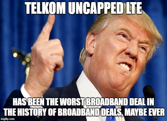 Telkom Uncapped LTE has been the worst broadband deal in the history of broadband deals, maybe ever.